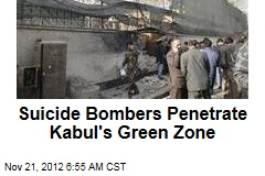 Suicide Bombers Penetrate Kabul&amp;#39;s Green Zone