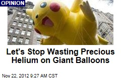 Let&amp;#39;s Stop Wasting Precious Helium on Giant Balloons