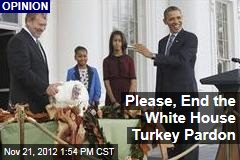 Please, End the White House Turkey Pardon