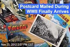 Postcard Mailed During WWII Finally Arrives