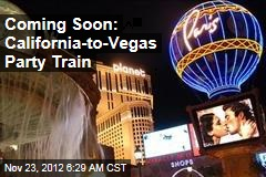 Coming Soon: California-to-Vegas Party Train