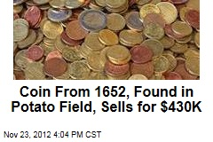 Coin From 1652, Found in Potato Field, Sells for $430K