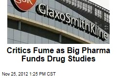 Critics Fume as Big Pharma Funds Drug Studies