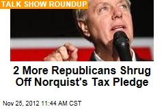2 More Republicans Shrug Off Norquist's Tax Pledge