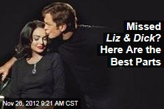 Missed Liz &amp;amp; Dick ? Here Are the Best Parts