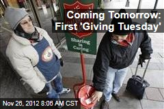 Coming Tomorrow: First &amp;#39;Giving Tuesday&amp;#39;