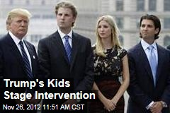 Trump's Kids Stage Intervention