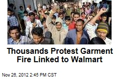 Thousands Protest Garment Fire Linked to Wal-Mart