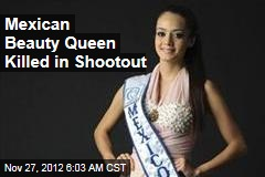 Mexican Beauty Queen Killed in Shootout