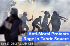 Anti-Morsi Protests Rage in Tahrir Square