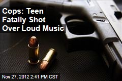 Cops: Teen Fatally Shot Over Loud Music