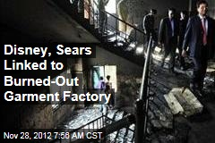 Disney, Sears Linked to Garment Blaze Factory