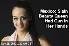 Mexico: Slain Beauty Queen Had Gun in Her Hands