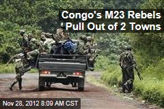 Congo's M23 Rebels Pull Out of 2 Towns