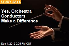 Yes, Orchestra Conductors Make a Difference