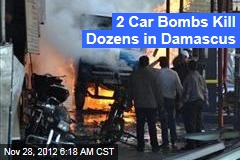 2 Car Bombs Kill Dozens in Damascus