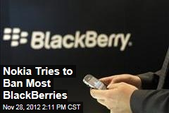 Nokia Tries to Ban Most BlackBerries
