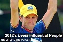2012&amp;#39;s Least Influential People