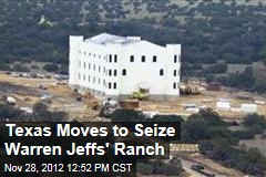 Texas Moves to Seize Warren Jeffs' Ranch