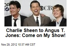 Charlie Sheen to Angus T. Jones: Come on My Show!