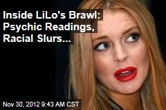 Inside LiLo's Brawl: Psychic Readings, Racial Slurs...