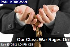 Our Class War Rages On