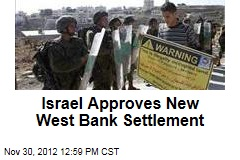 Israel Approves New West Bank Settlement