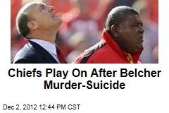 Chiefs Play On After Belcher Murder-Suicide