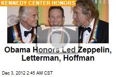 Obama Honors Led Zeppelin, Letterman, Hoffman