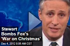 Stewart Bombs Fox's 'War on Christmas'