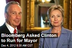 Bloomberg Asked Clinton to Run for Mayor