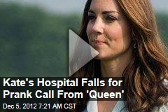 Hospital Falls for Prank Call From &amp;#39;the Queen&amp;#39;