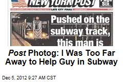 Post Photog: I Was Too Far Away to Help Guy in Subway
