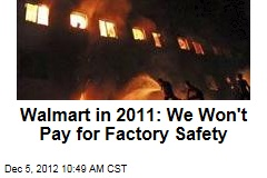 Walmart in 2011: We Won't Pay for Factory Safety