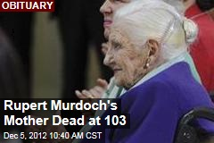 Rupert Murdoch&amp;#39;s Mother Dead at 103
