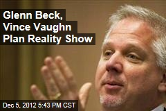 Glenn Beck, Vince Vaughn Plan Reality Show