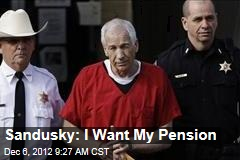 Sandusky: I Want My Pension