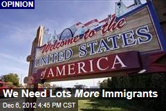 We Need Lots More Immigrants