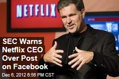 SEC Warns Netflix CEO Over Post on Facebook