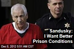 Sandusky: I Want Better Prison Conditions