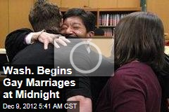 Wash. Begins Gay Marriages at Midnight