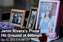 Rivera Plane Hit Ground With &amp;#39;Terrible&amp;#39; Impact