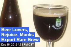 Beer Lovers, Rejoice: Monks Export Rare Brew