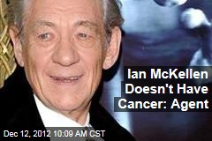 Ian McKellen Doesn't Have Cancer: Agent