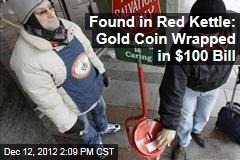 Found in Red Kettle: Gold Coin Wrapped in $100 Bill