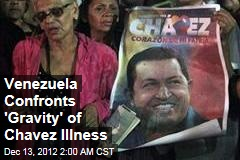 Venezuela Braces for 'Gravity' of Chavez Illness