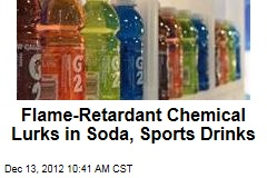 Flame-Retardant Chemical Lurks in Soda, Sports Drinks