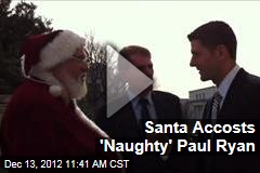 Lefty Santa Accosts 'Naughty' Paul Ryan