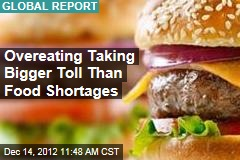 Overeating Taking Bigger Toll Than Food Shortages