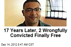 17 Years Later, 2 Wrongfully Convicted Finally Free